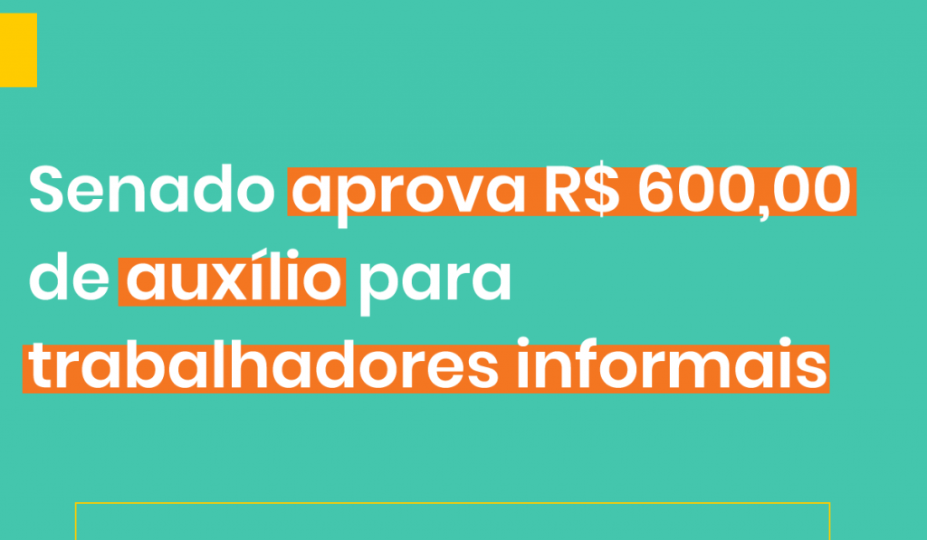 Senado aprova R$ 600,00 de auxílio para trabalhadores informais